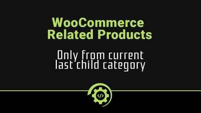 WooCommerce related - only from current lastchild category