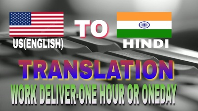 Translate U.S English into Hindi 500 words within few hours