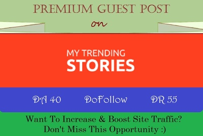 Write & Publish Guest Post on MyTrendingStories.com - DR 55