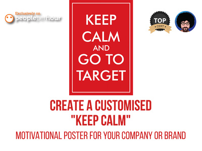 "Create 5 customised ""KEEP CALM"" motivational posters"