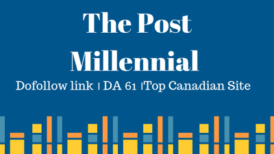 Publish Guest Post  On The Post Millennial.com -Dofollow link