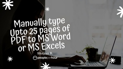 Manually type Upto 25 pages of PDF to MS Word or MS Excel