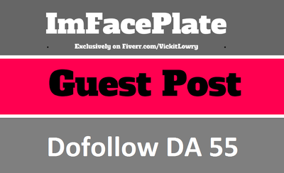 Write & Post dofollow Guest on ImFacPlate, ImFacePlate.com DA55