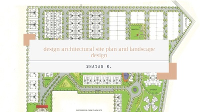 Design architectural site plan and landscape design