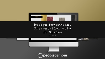Design PowerPoint Presentation up to 15 Slides