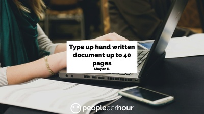 Type up hand written document up to 40 pages