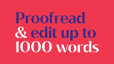 Proofread and edit 1000 words of text until it truly shines