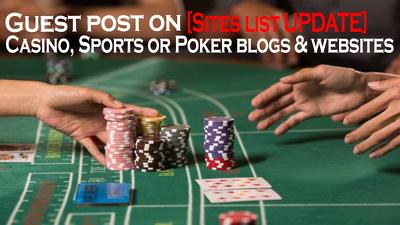 20 Guest Post on Casino or Poker DA20+ [Sites list UPDATE]