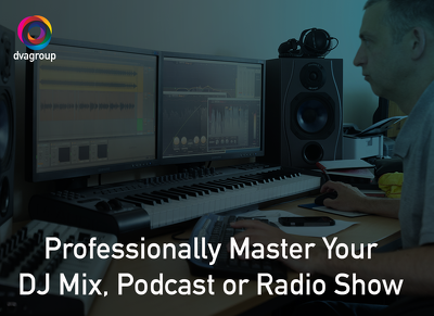 Finalise and master your Dj mix, podcast or radio show