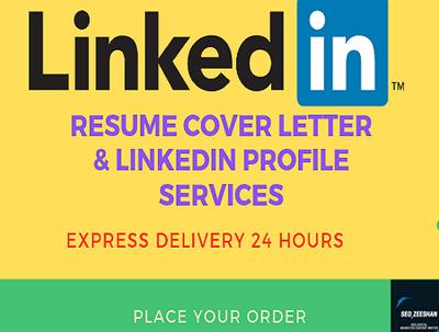 Create Update cv resume Cover Letter and linkedin Profile
