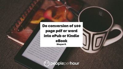Do conversion of 100 page pdf or word into ePub or Kindle eBook