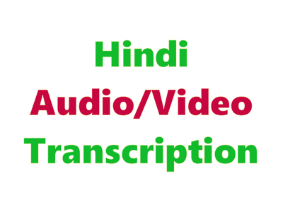 Will transcribe 70 minutes of hindi audio/video
