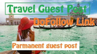 """authority Guest Post on """"TRAVEL"""" Niche Blogs DA-40 