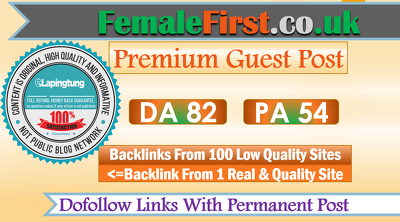 Submit A LifeStyle Guest Post on FemaleFirst.co.uk - DA 82