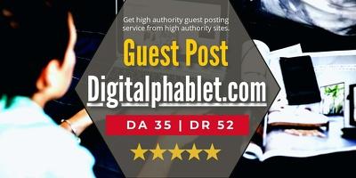 Publish Guest Post On DA35 Digitalphablet.com Tech Website