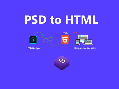 Convert your PSD into responsive HTML5 and CSS3 template.