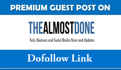 Publish Guest Post on Thealmostdone with Dofollow Link