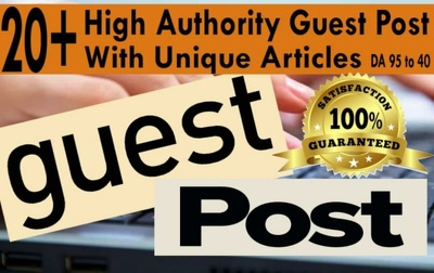 write 20 high authority guest post on da 95 to 40 sites
