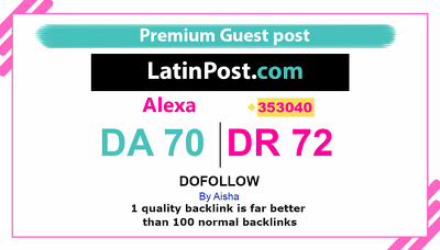 Publish a guest post on Latinpost - Latinpost.com DA70, DR72