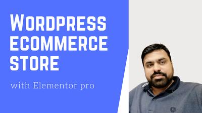 Design Wordpress eCommerce website store with elementor pro