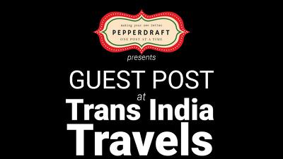 write & publish on TransIndiaTravels.com (EXCLUSIVE)