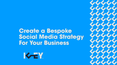 Create a bespoke social media strategy for your business