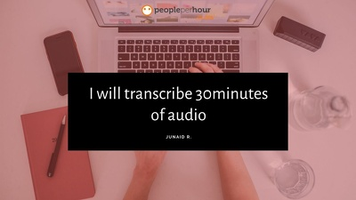 I will transcribe 30minutes of audio