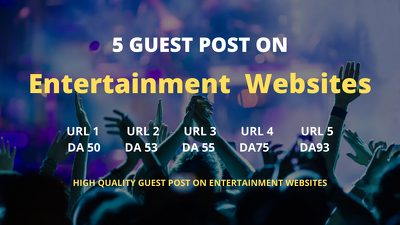 Publish  Guest Post On Top 5  Entertainment  Websites DA 50 - 93