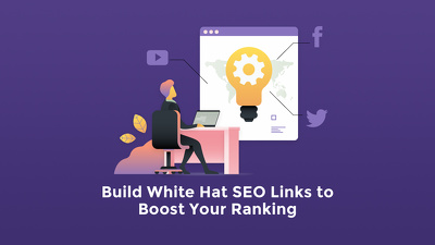 Build White Hat SEO Links to Boost Your Ranking
