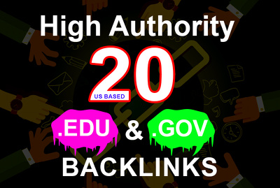 Build 20 manual high quality backlinks on edu and gov sites