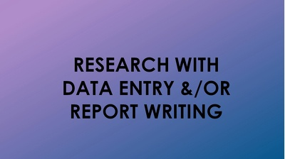 Do 1 hour of research w/ data entry or report