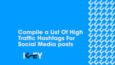 Compile a list of high traffic Hashtags for Social Media posts