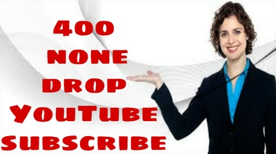 Active 400 NonDrop & Genuine YouTube subscribers to your channel