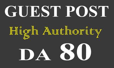 Write and publish UNIQUE Guest Post on DA-80 Site