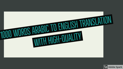 Translate 1000 words from English into Arabic or vice versa