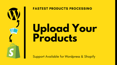 Upload 50 products on Wordpress, Shopify or any online Store
