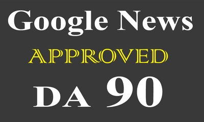 Write and Publish Guest Post On Google News Approved DA-90 Site