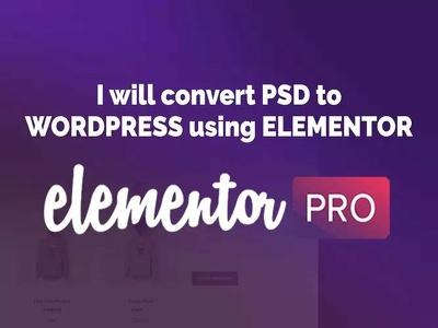 Convert PSD to wordpress using elementor pro
