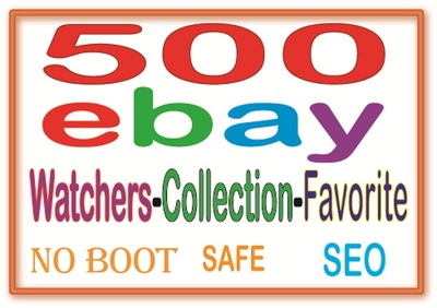 Do Manually Add 500 Ebay watchers & collection & Visitors