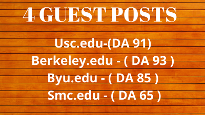 WRITE 4 GUEST POSTS FROM 4 TOP UNIVERSITY SITES