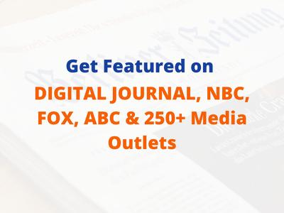 Write Press release on Digital Journal, FOX, CBS & 250+ sites
