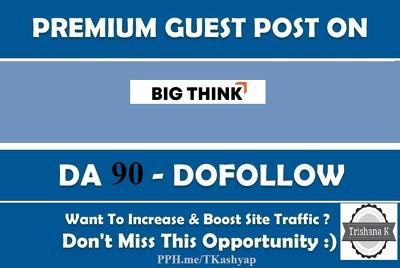Get News Guest Blog Post DA 89 Do Follow Links bigthink.com