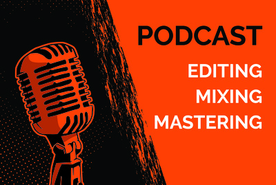 Edit, mix and master your podcast for you