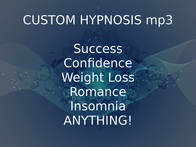 Deliver a custom hypnosis for anything you need