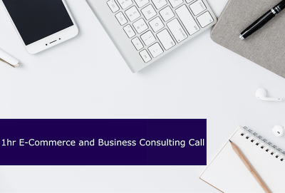 1hr E-Commerce and Business consulting 'Strategy Call'