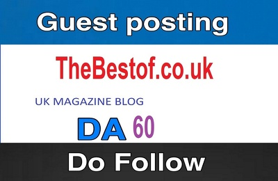 Do UK Guest post on  Thebestof.co.uk with Dofollow link