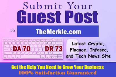 Write & publish a HQ guest post on TheMerkle.com with dofollow