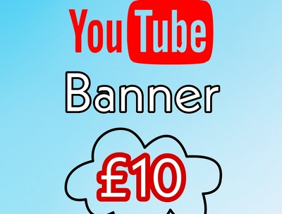 Design creative YouTube banner for just £10!