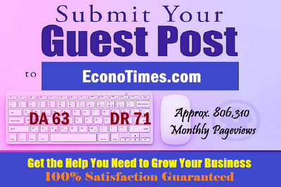 Write & post HQ content on EconoTimes.com with dofollow - DA 63