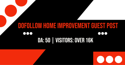 Guest Posting on a Home Improvement Site - DA: 50 | Visitors 16K